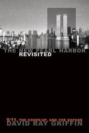 The New Pearl Harbor Revisited - 9/11, the Cover-Up, and the Exposé ebook by David Ray Griffin