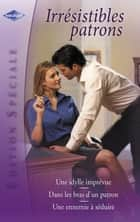 Irrésistibles patrons (Harlequin Edition Spéciale) ebook by Jane Porter, Sharon Kendrick, Barbara Boswell