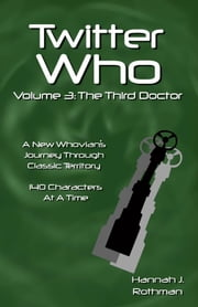Twitter Who Volume 3: The Third Doctor ebook by Hannah J. Rothman