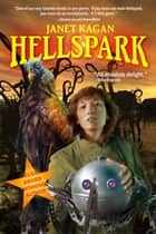 Hellspark ebook by Janet Kagan