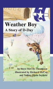 Weather Boy - A Story of D-Day ebook by Steve McCoy-Thompson