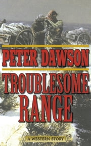 Troublesome Range - A Western Story ebook by Peter Dawson