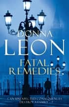 Fatal Remedies - (Brunetti 8) ebook by Donna Leon