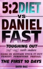 The 5:2 Diet vs. Daniel Fast ebook by David Bale