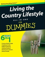 Living the Country Lifestyle All-In-One For Dummies ebook by Tracy Barr
