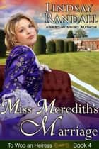 Miss Meredith's Marriage - To Woo an Heiress, #4 ebook by Lindsay Randall