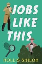 Jobs Like This - Jack & Ollie, #2 ebook by Hollis Shiloh
