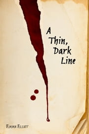 A Thin, Dark Line ebook by Emma Elliot