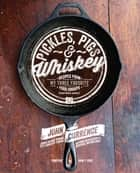 Pickles, Pigs & Whiskey ebook by Currence, John