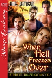 When Hell Freezes Over ebook by Jane Jamison