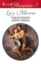 Valentino's Love-Child ebook by Lucy Monroe