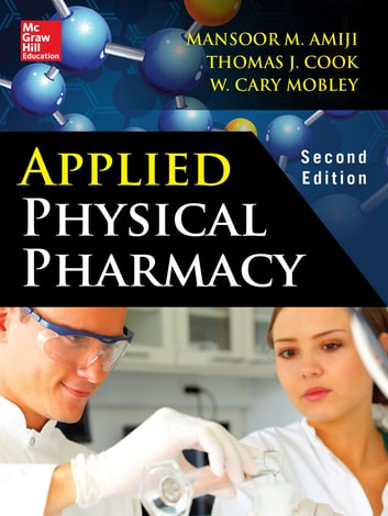 Applied Physical Pharmacy 2/E ebook by Mansoor Amiji,Thomas J. Cook,Cary Mobley
