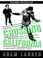 Crossing California ebook by Adam Langer