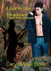 Love in the Shadows ebook by Caryn Moya Block