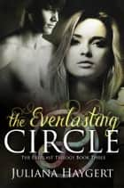 The Everlasting Circle ebook by Juliana Haygert
