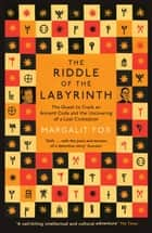 ebook Riddle of the Labyrinth: The Quest to Crack an Ancient Code and the Uncovering of a Lost Civilisation de Margalit Fox