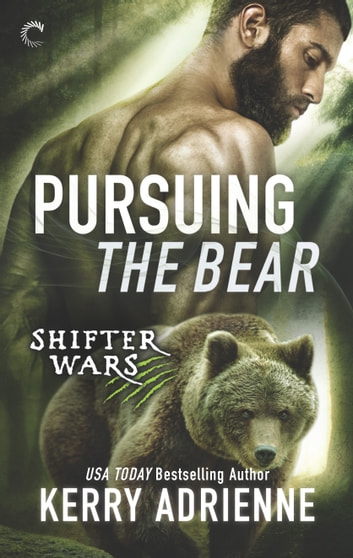Pursuing the Bear - A Sexy Shifter Paranormal Romance ebook by Kerry Adrienne