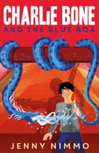 Charlie Bone and the Blue Boa ebook by Jenny Nimmo