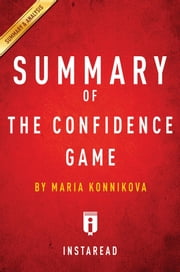 Summary of The Confidence Game - by Maria Konnikova | Summary & Analysis ebook by Instaread Summaries