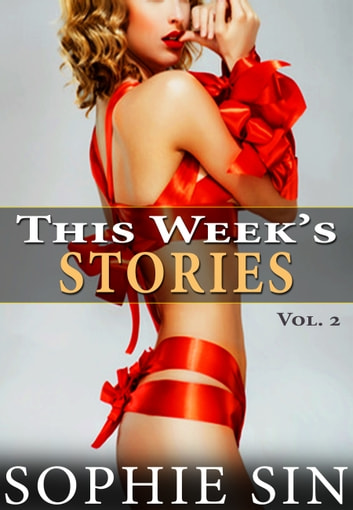 This Week's Stories (Vol. 2) ebook by Sophie Sin