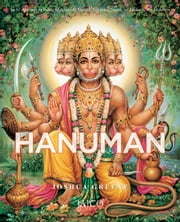 Hanuman: The Heroic Monkey God ebook by Joshua Greene