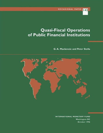 Quasi-Fiscal Operations of Public Financial Institutions ebook by G. Mr. Mackenzie,Peter Mr. Stella