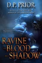 Ravine of Blood and Shadow - Soldier, Outlaw, Hero, King eBook by D.P. Prior