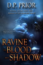 Ravine of Blood and Shadow - Soldier, Outlaw, Hero, King 電子書籍 by D.P. Prior