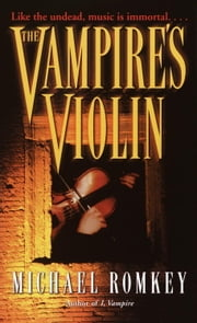 The Vampire's Violin ebook by Michael Romkey