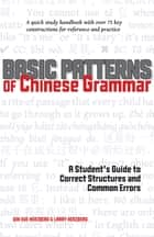 Basic Patterns of Chinese Grammar ebook by Qin Xue Herzberg,Larry Herzberg