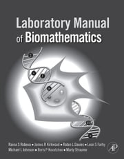 Laboratory Manual of Biomathematics ebook by Robeva, Raina