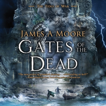 Gates of the Dead - Tides of War Book III audiobook by James A. Moore