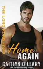 Home Again - Navy SEAL Romance ebook by Caitlyn O'Leary, Binge Read Babes