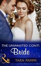 The Unwanted Conti Bride (Mills & Boon Modern) (The Legendary Conti Brothers, Book 2) 電子書籍 by Tara Pammi