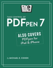 Take Control of PDFpen 7 ebook by Michael E Cohen