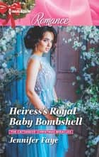 Heiress's Royal Baby Bombshell ebook by Jennifer Faye