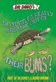Do Turtles Really Breathe Out of Their Bums? ebook by Noel Botham