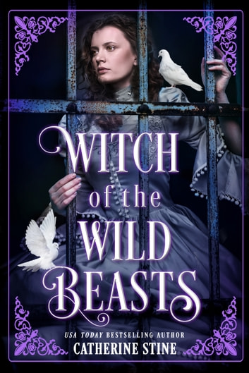 Witch of the Wild Beasts ebook by Catherine Stine