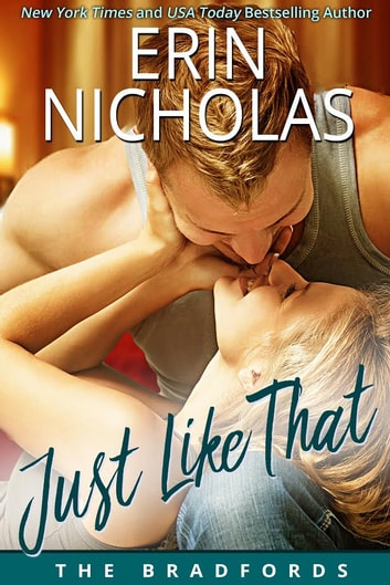Just Like That - The Bradfords, book two ebook by Erin Nicholas