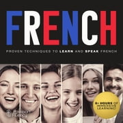 French - Proven Techniques to Learn and Speak French audiobook by Made for Success