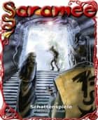Saramee 5: Schattenspiele ebook by Michael Schmidt