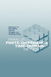 Parallel Finite-Difference Time-Domain Method ebook by Yu, Wenhua