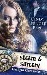 Steam & Sorcery 電子書 by Cindy Spencer Pape