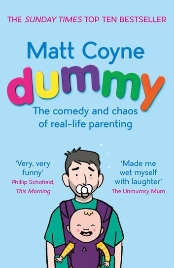 Dummy - The Comedy and Chaos of Real-Life Parenting ebook by Matt Coyne