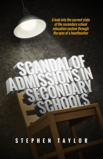 Scandal of Admissions in Secondary Schools ebook by Stephen Taylor