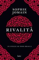 Rivalità - Le stelle di Noss Head 2 ebook by Sophie Jomain