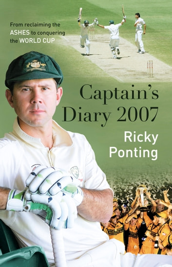 Ricky Ponting's Captain's Diary 2007 ebook by Ricky Ponting