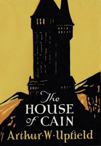 The House of Cain ebook by Arthur W. Upfield