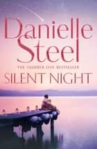 Silent Night ebook by Danielle Steel