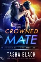 Crowned Mate - Stargazer Alien Space Cruise Brides #1 ebook by Tasha Black